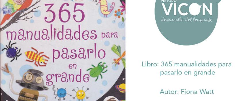Libro: 365 manualidades para pasarlo en grande